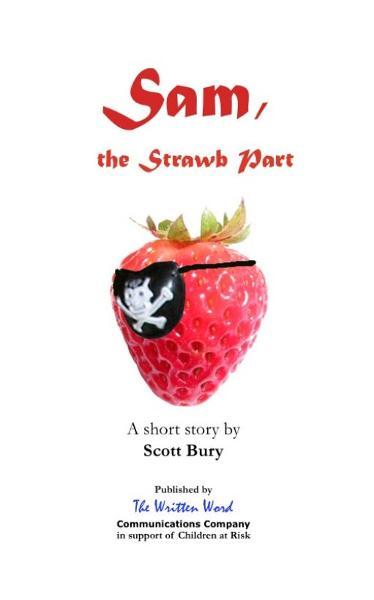 Sam, the Strawb Part By: Scott Bury