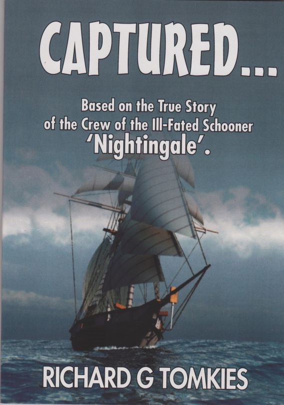 CAPTURED...! Based on the True Story of the Crew ofthe Ill-Fated Schooner, 'Nightingale'