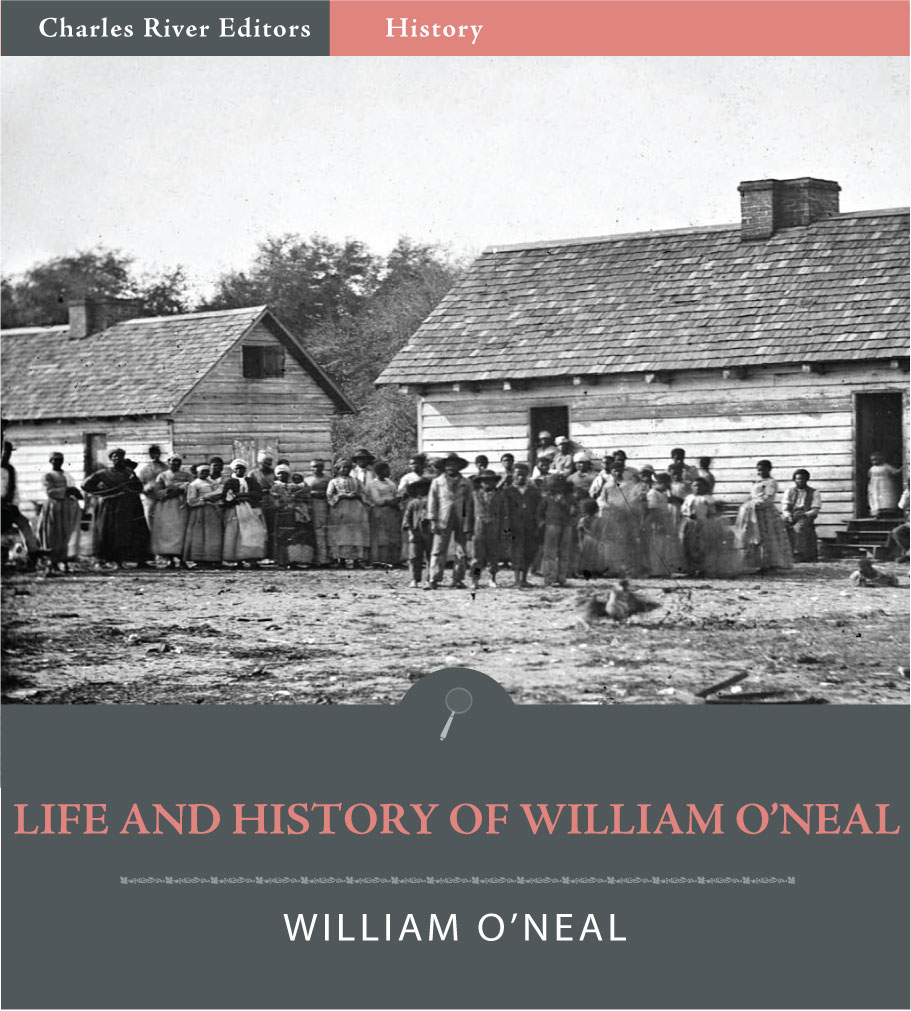 Life and History of William ONeal; or The Man Who Sold His Wife (Illustrated Edition)
