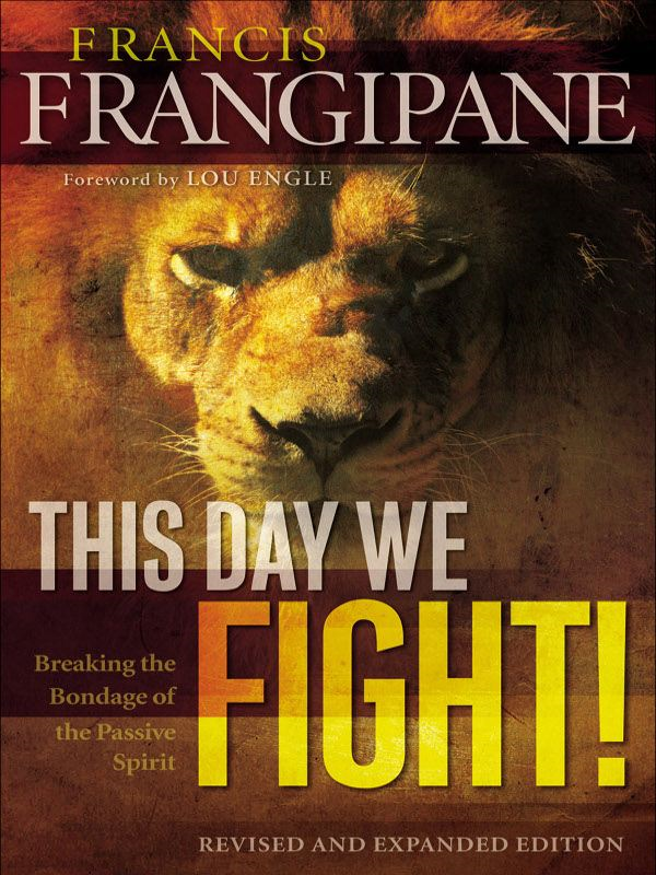 This Day We Fight! By: Francis Frangipane