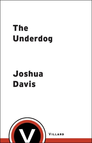 The Underdog By: Joshua Davis