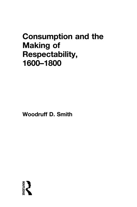 Consumption and the Making of Respectability, 1600–1800