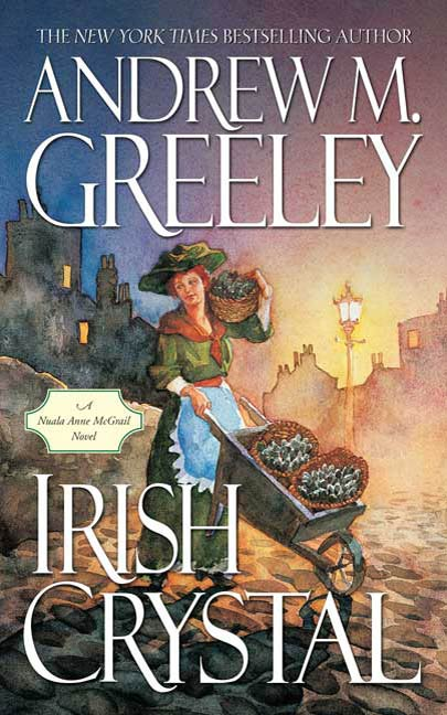 Irish Crystal By: Andrew M. Greeley