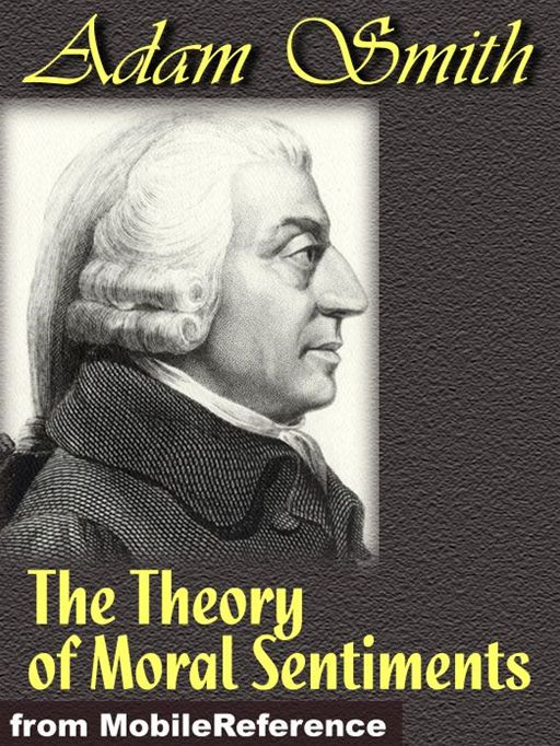 The Theory Of Moral Sentiments  (Mobi Classics) By: Adam Smith