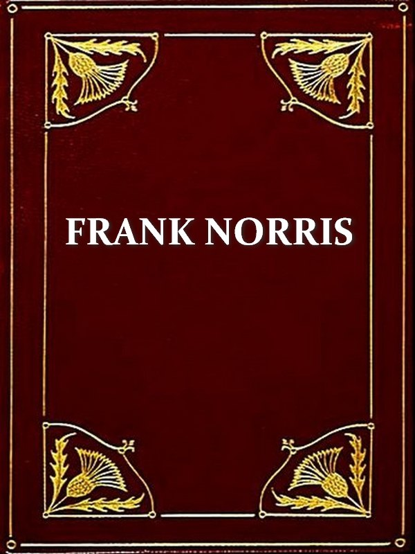 Two FRANK NORRIS Classics, Volume 1