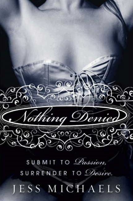 Nothing Denied By: Jess Michaels