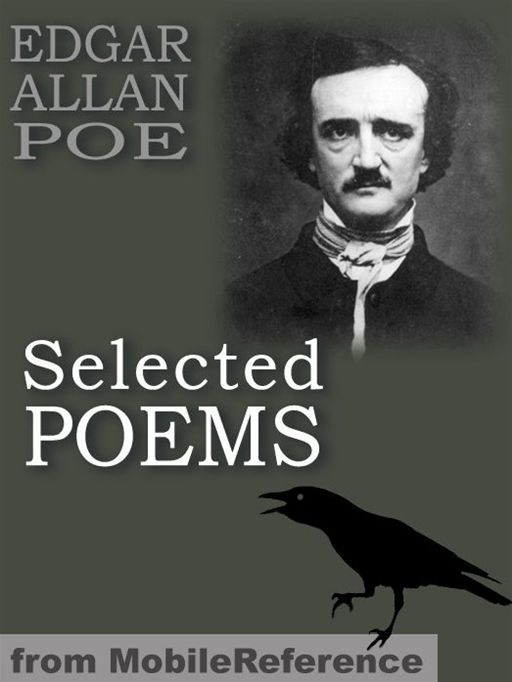 Selected Poems: (45+ Poems) Incl: The Raven, Israfel, Tamerlane, The City In The Sea, The Bells, Eldorado, Ulalume, Annabel Lee & More (Mobi Classics) By: Edgar Allan Poe