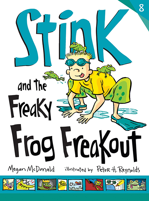 Stink and the Freaky Frog Freakout (Book #8)