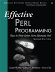 Effective Perl Programming: Ways to Write Better, More Idiomatic Perl By: brian d foy,Joseph N. Hall,Joshua A. McAdams