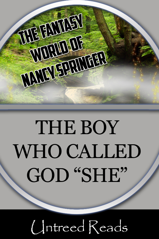 The Boy Who Called God She (The Fantasy World of Nancy Springer)