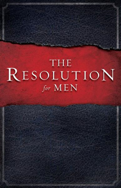 The Resolution for Men By: Alex Kendrick,Randy Alcorn,Stephen Kendrick