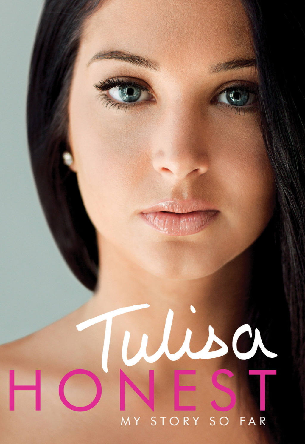 Honest: My Story So Far (The Official Autobiography) By: Tulisa Contostavlos