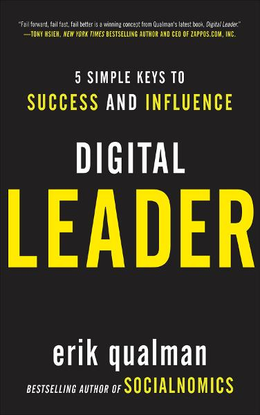 Digital Leader: 5 Simple Keys to Success and Influence By: Erik Qualman