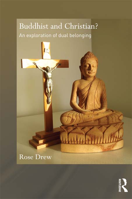 Buddhist and Christian? An Exploration of Dual Belonging