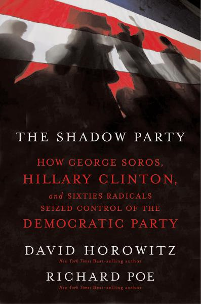 The Shadow Party By: David Horowitz