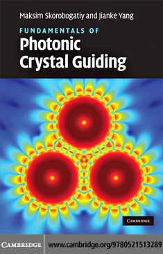 Fundamentals of Photonic Crystal Guiding By: Skorobogatiy,Maksim