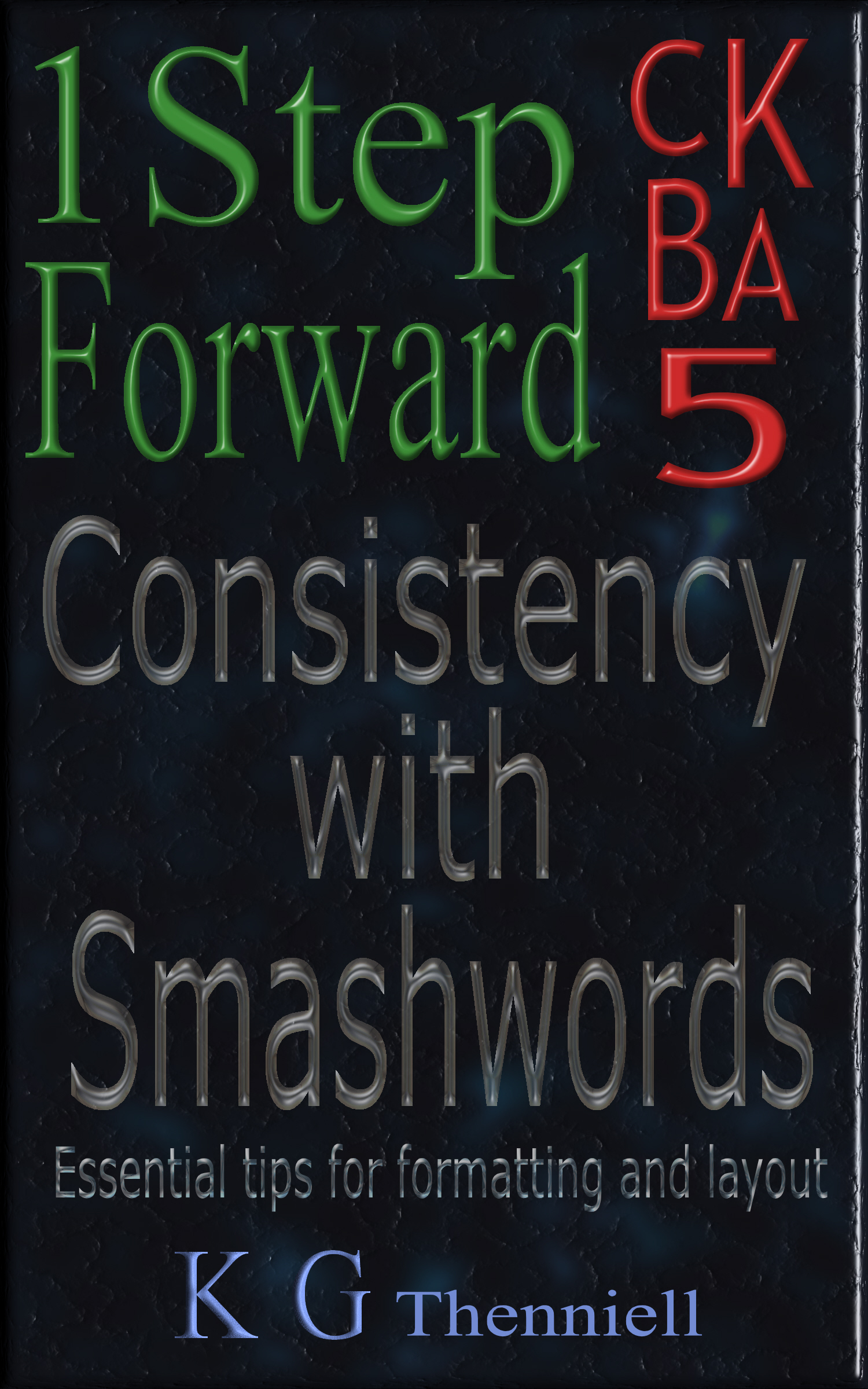 One Step Forward Five Back – Consistency with Smashwords Essential tips for formatting and layout