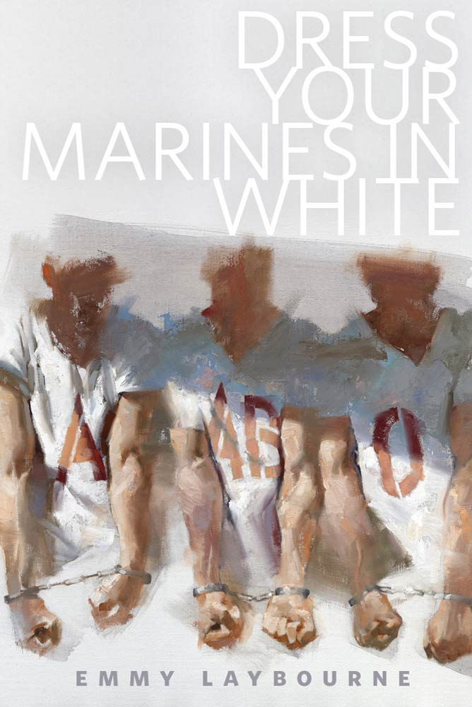 Dress Your Marines in White By: Emmy Laybourne