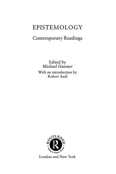 Epistemology: Contemporary Readings By: