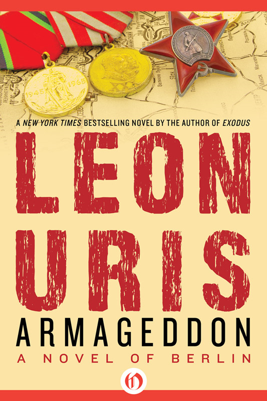 Armageddon: A Novel of Berlin By: Leon Uris
