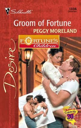 Groom of Fortune By: Peggy Moreland