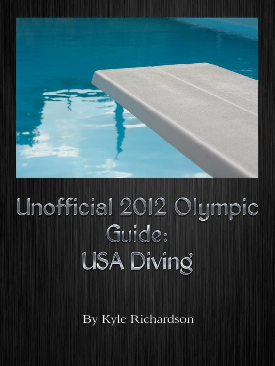 Unofficial 2012 Olympic Guides: USA Diving