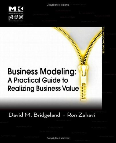 Business Modeling By: David M. Bridgeland,Ron Zahavi