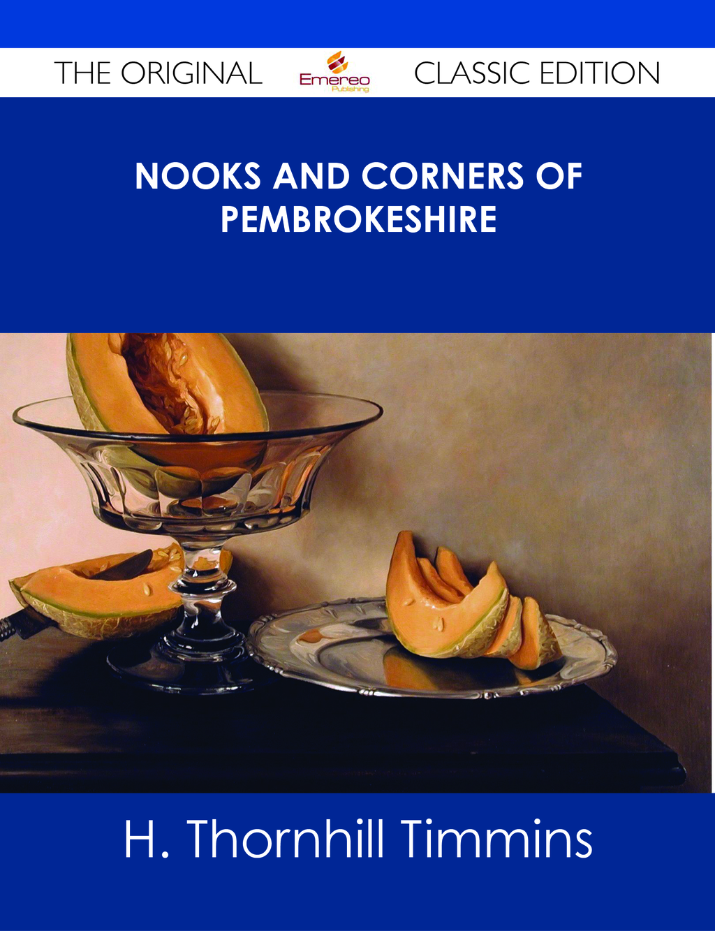 Nooks and Corners of Pembrokeshire - The Original Classic Edition