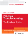 SQL Server 2005 Practical Troubleshooting By: Ken Henderson Editor