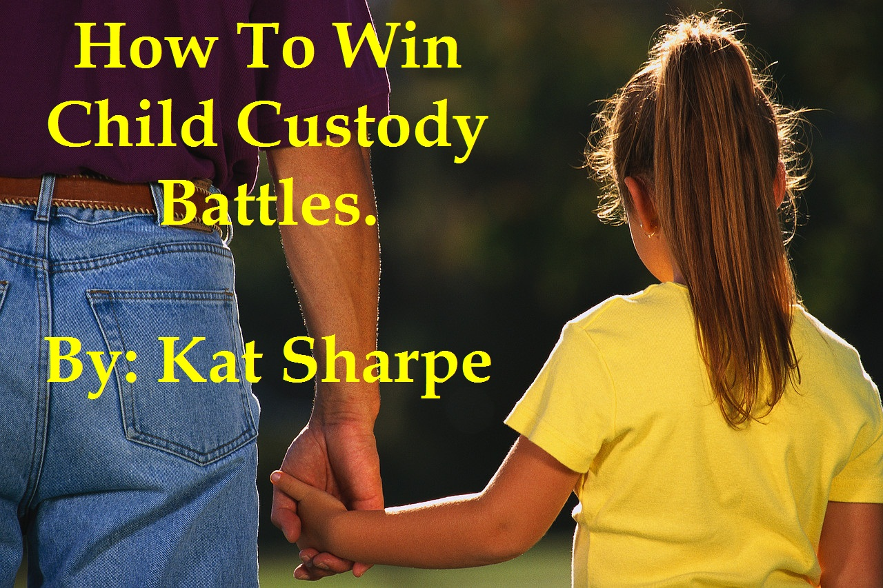 How to Win Child Custody Battles