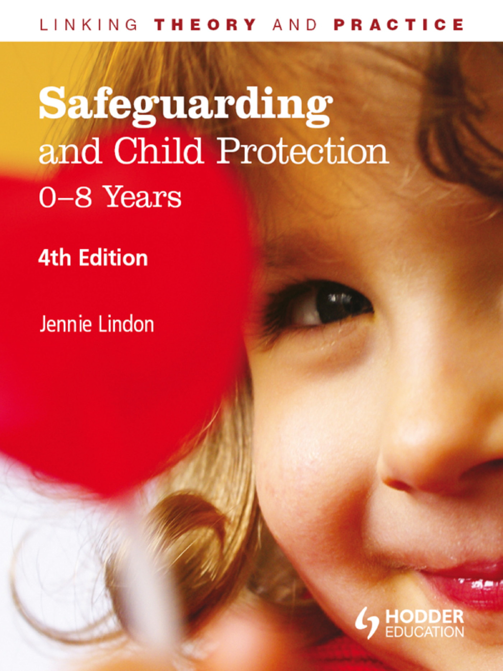 Safeguarding and Child Protection: 0-8 Years,  4th Edition