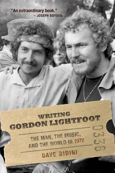 Writing Gordon Lightfoot By: Dave Bidini