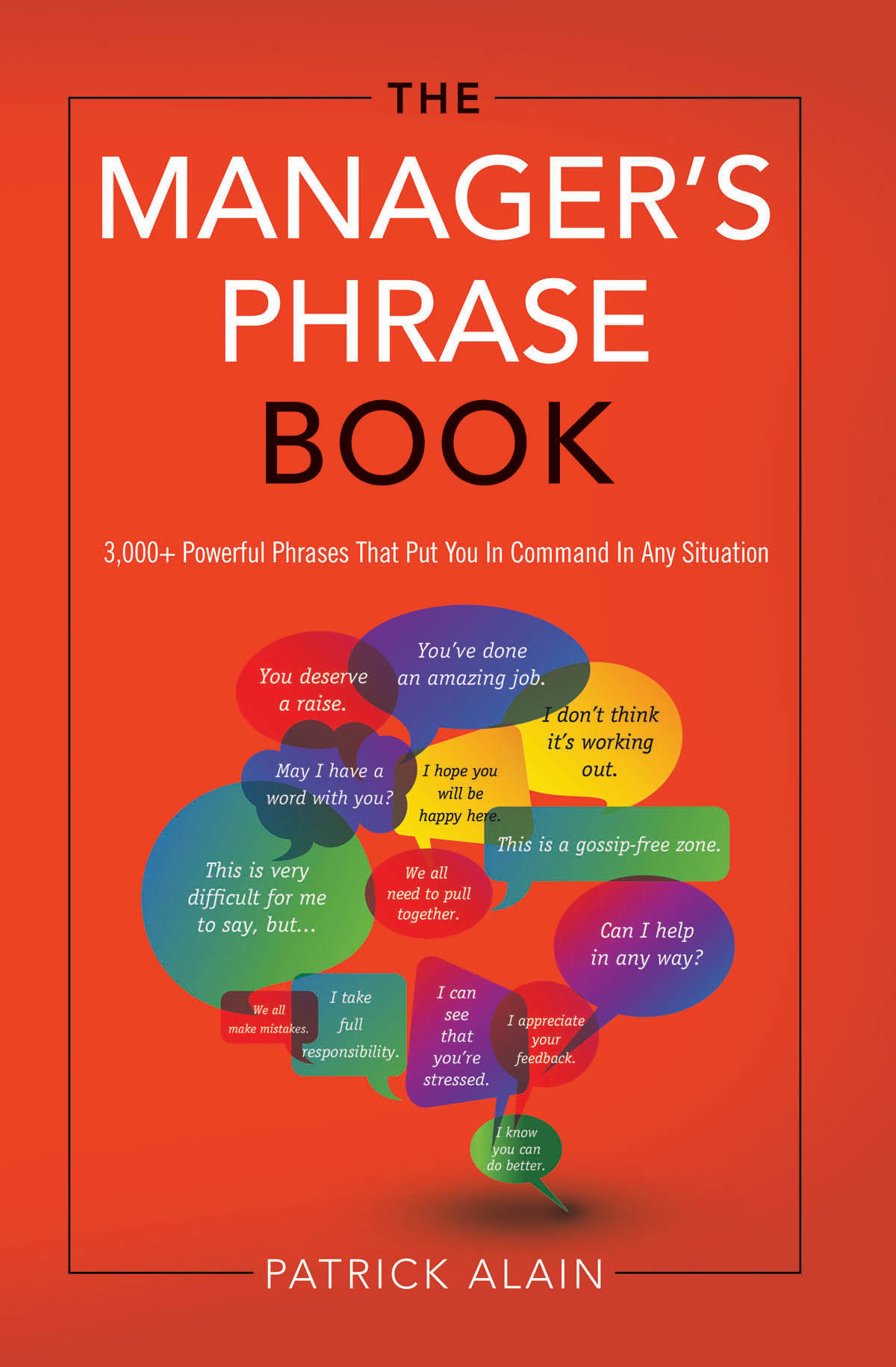 The Manager's Phrase Book By: Patrick Alain