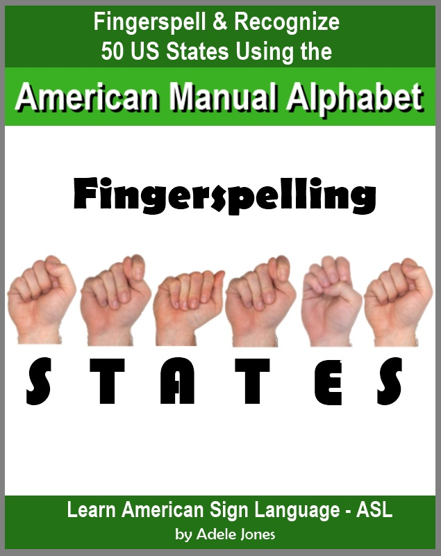 Fingerspelling STATES: Fingerspell & Recognize 50 US States Using the American Manual Alphabet in American Sign Language (ASL)