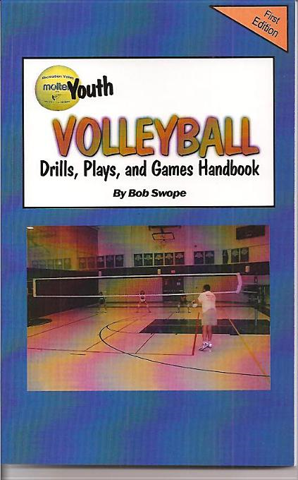 Youth Volleyball Drills, Plays, and Games Handbook By: Swope, Bob