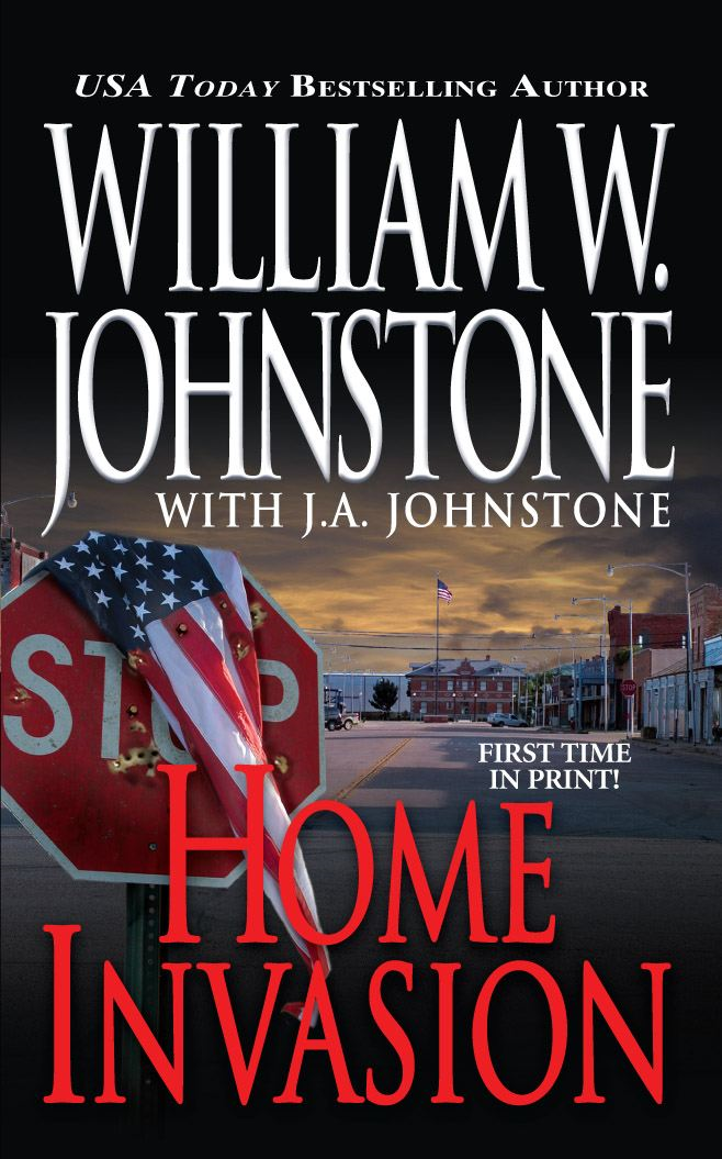 Home Invasion By: J.A. Johnstone,William W. Johnstone