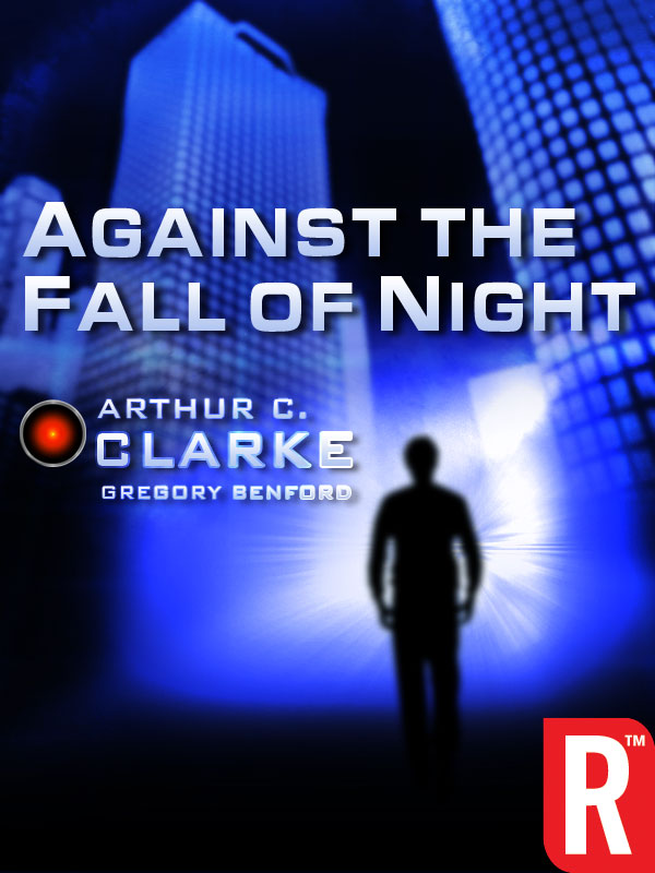 Against the Fall of Night By: Arthur C. Clarke