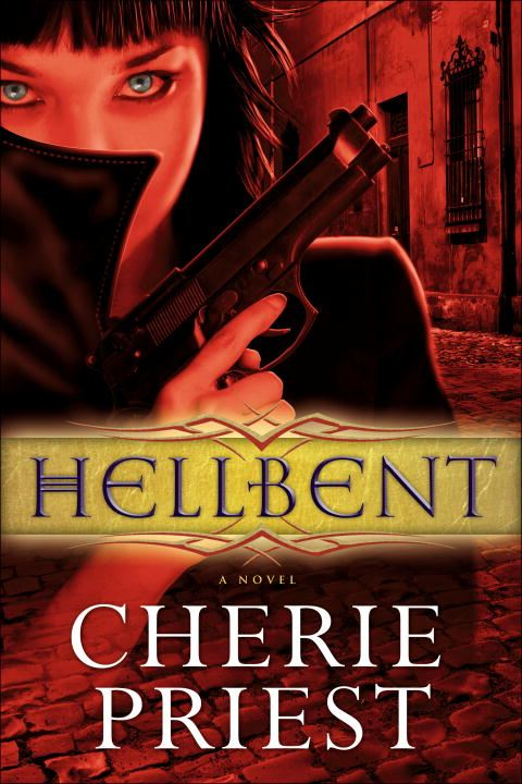 Hellbent By: Cherie Priest