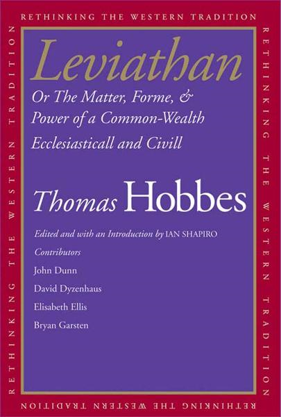 Leviathan: Or The Matter, Forme, & Power of a Common-Wealth Ecclesiasticall and Civill By: Ian Shapiro,Thomas Hobbes