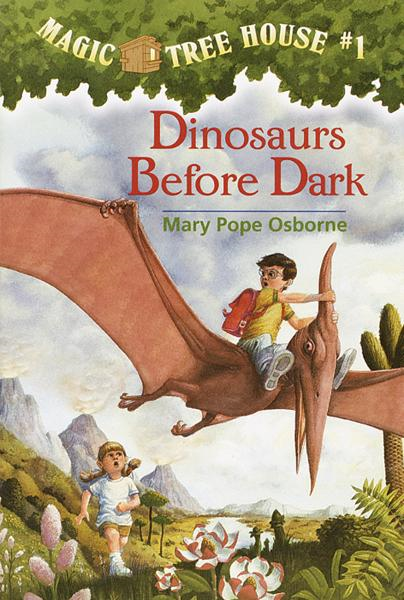 Magic Tree House #1: Dinosaurs Before Dark By: Mary Pope Osborne,Sal Murdocca