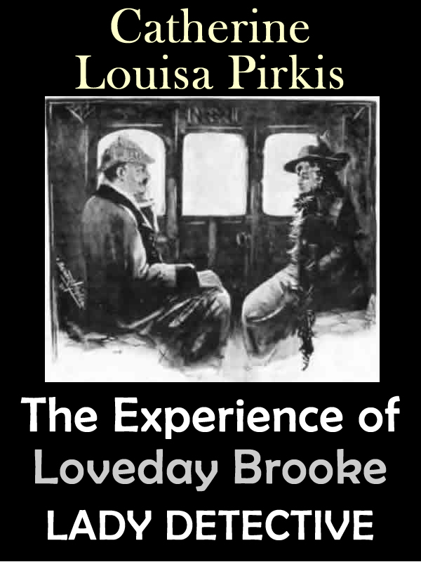 The Experience of Loveday Brooke, Lady Detective (Illustrated)