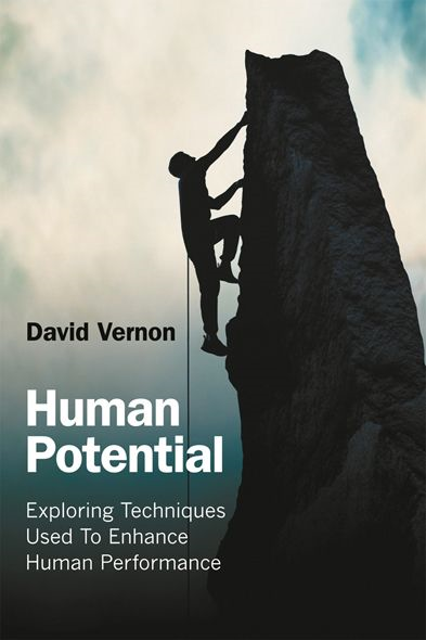 Human Potential Exploring Techniques Used to Enhance Human Performance