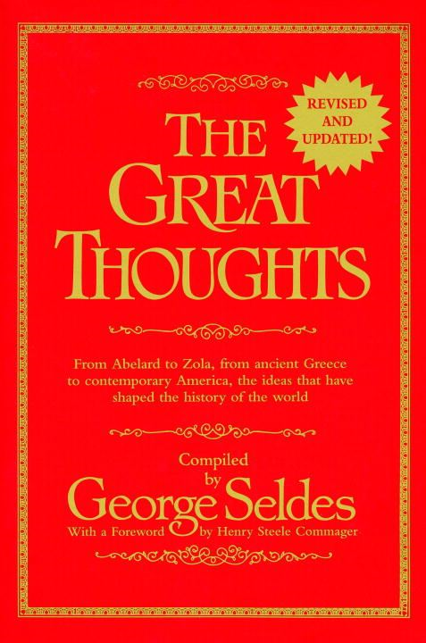 Great Thoughts, Revised and Updated By: George Seldes
