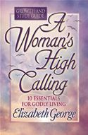 download A Woman's High Calling Growth and Study Guide book