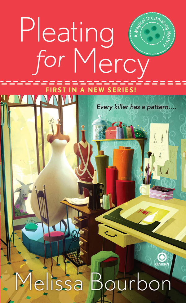 Pleating for Mercy: A Magical Dressmaking Mystery By: Melissa Bourbon