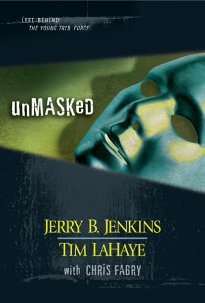 Unmasked By: Jerry B. Jenkins,Tim LaHaye