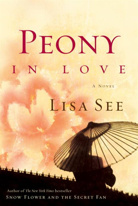 Peony in Love By: Lisa See