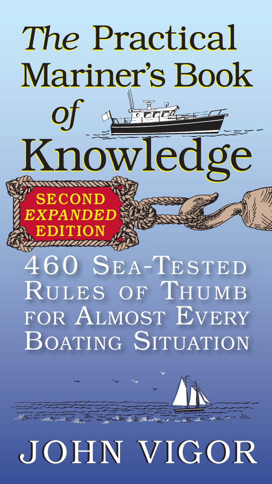 The Practical Mariner's Book of Knowledge, 2nd Edition : 460 Sea-Tested Rules of Thumb for Almost Every Boating Situation