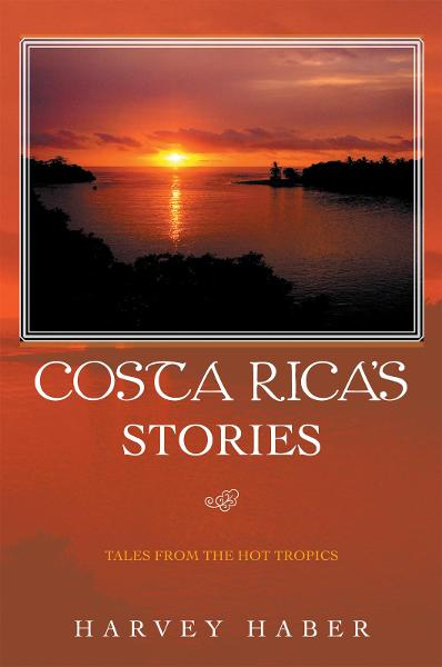 Costa Rica's Stories By: Harvey Haber