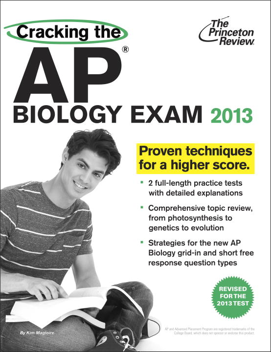 Cracking the AP Biology Exam, 2013 Edition (Revised)